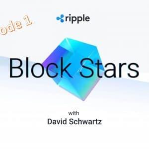 Ripple Podcast Block Stars:  Block Stars with David Schwartz
