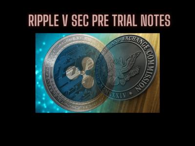 Ripple vs SEC Pre Trial Wrap Up