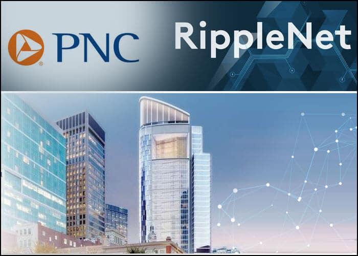 RippleNet Member PNC Joins CHIPS For Cross Border Settlement
